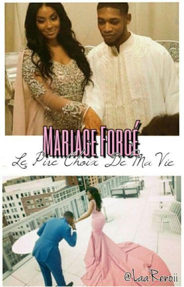 Mariage Forcé le pire choix de ma vie   TOME 1  