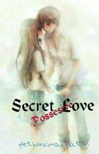 Secret Possesive Love by xxhachieko