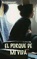 EL PORQUE DE MI VIDA (Sin Escribir- Hasta Nuevo Aviso) by nati_acena