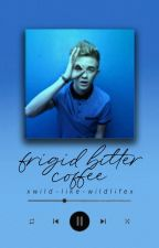 Frigid Bitter Coffee // Jack Johnson {Sequel Of How To Date A Viner} by xwild-like-wildlifex