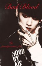 Bad Blood {jungkook} +onhold+ by femalepresident_88