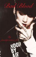 Bad Blood {정국 jungkook} by femalepresident_88