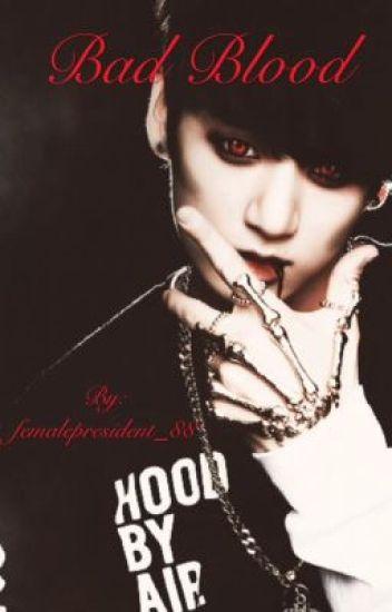 Bad Blood {jungkook} +onhold+