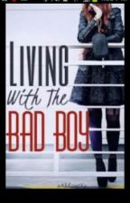 Im Living With The Bad boy !! by badgurl100