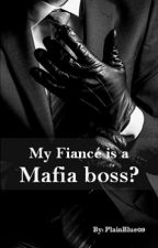 My Fiance is a Mafia boss? (Boyxboy) by Plainblue09