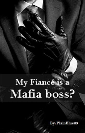 My Fiance is a Mafia boss? (Boyxboy)