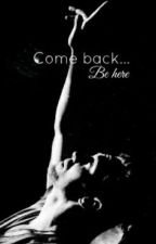 Come Back....Be Here. (Tom Hiddleston fan fiction) UNDER EDIT by xMalfoyssweetheartx