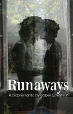 Runaways (Nabriel fanfiction) by IsabellEdvinsson