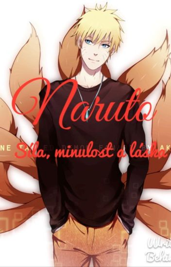 Naruto- síla, minulost a láska