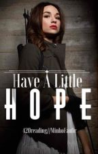 Have A Little Hope [TMR Minho Fanfiction] by 420Reading
