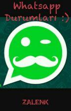Whatsapp Durumları :)  by zalenk