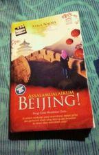 Assalamualaikum Beijing by wulida_qonitati