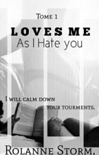 Loves me as I hate you (crossover of Sinder) : Tome 1 by Amyrira