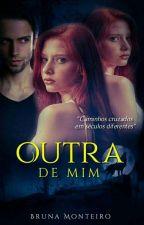 Outra De Mim  by Bruna-Monteiro