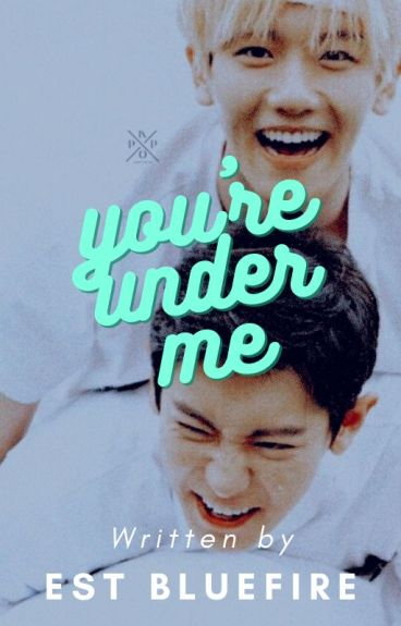 Chanbaek: Babe I'm Under You