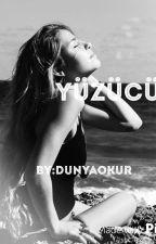 YÜZÜCÜ #Wattys2015 by dunyaokur