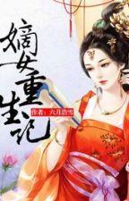Đích nữ trọng sinh ký - Lục Nguyệt Hạo Tuyết by yingcv