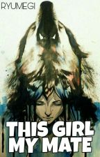 WerewolfSeries 1 : This Girl My Mate  by Ryumegi