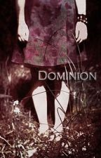 Dominion by carnageincminor