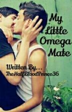 My Little Omega Mate (boyxboy) by TheHalfBloodPrince36