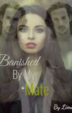 Banished By My Mate (Being Edited) (There's another copy with all the chaps) by LimePony