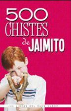 CHISTES DE  JAIMITO by cristina1436