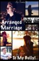 Arranged Marriage To My Bully! (Miniminter FF) *COMPLETED* by TamiiiJ17