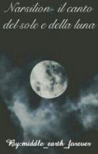 Narsilion- il canto del sole e della luna[IN REVISIONE] by middle_earth_forever