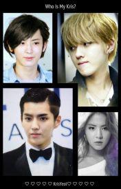 Who Is My Kris? by KrisyeolIsLove