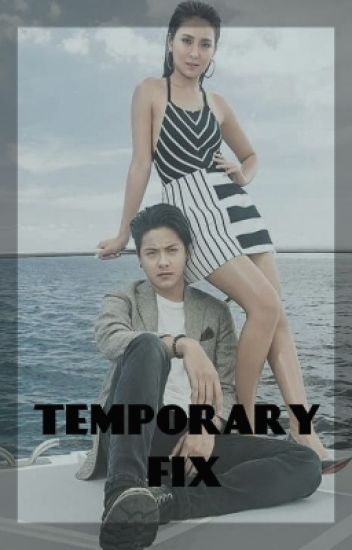 Temporary Fix (KathNiel SPG one shots) - V💜K - Wattpad