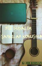 Şarkı Kesitleri by mavininumutsuzu