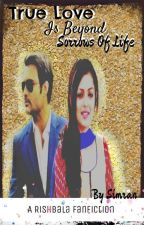 "Rishbala FF:""True love is beyoned sorrows of life""  by Simran1224"