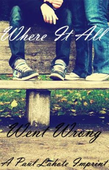 Where It All Went Wrong [Paul Lahote Imprint]
