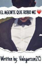 El agente que robó mi ❤️ by ValeGarzon215