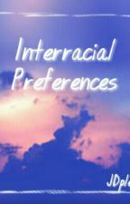 Interracial Preferences by JDplease