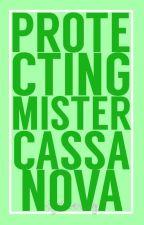 Protecting Mr.Cassanova by MadamVanderhost