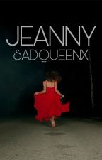 jeanny || c.h by sadqueenx