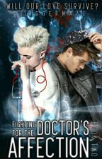Fighting For The Doctors Affection (ManXMan) ON HOLDDDDDDDD!!!!! by Tiggermazz