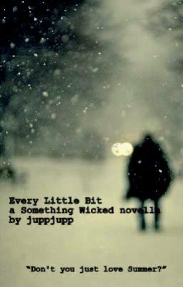 Every Little Bit (a Something Wicked novella)