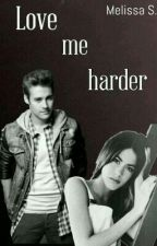 Love me harder (Leonetta FF) by YouAreMyDarling