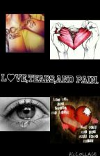 Love,Tears,and Pain by destinylashay88
