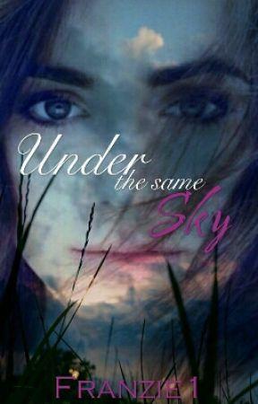 Under The Same Sky by Franzie1