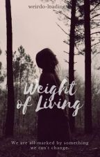 Weight Of Living  by weirdo-loading
