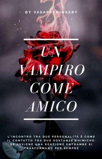 UN VAMPIRO COME AMICO