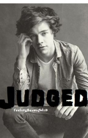 Judged ~Harry Styles~ *ON HOLD* by FeelingBeautiful1D