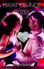 Hayat Sevince Güzel by romantikdeli2