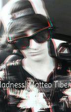 Madness||Matteo Tiberia. by __Allyouneedislove__