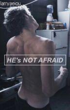 He's Not Afraid by larryaeiou