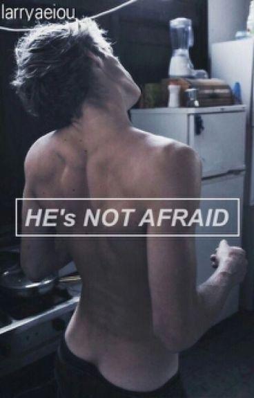 He's Not Afraid