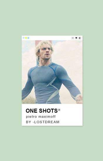 One Shots ▷ Pietro Maximoff